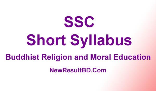 SSC Buddhist Religion and Moral Education New Short Syllabus 2021 (এসএসসি বৌদ্ধ ধর্ম ও নৈতিক শিক্ষা সিলেবাস)