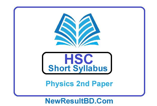 HSC Physics 2nd Paper New Short Syllabus 2021 (এইচএসসি পদার্থবিজ্ঞান ২য় পত্র সিলেবাস)