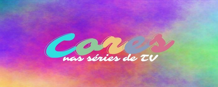 Cores Nas Séries De TV Banner