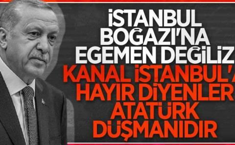 «Враги Республики и Ататюрка против строительства канала Стамбул»