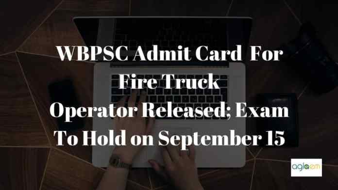PSCWB Admit Card Released For Fire Truck Operator