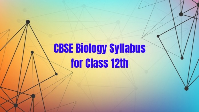 CBSE Class 12th Biology Syllabus