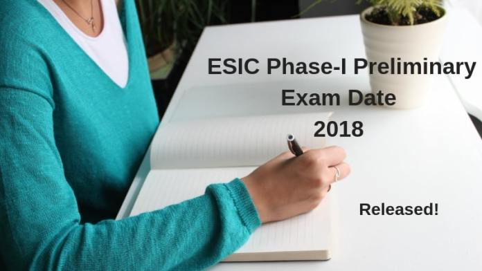 ESIC Phase I Preliminary Exam Date 2018