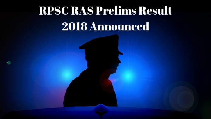 RPSC RAS Prelims Result 2018 Announced