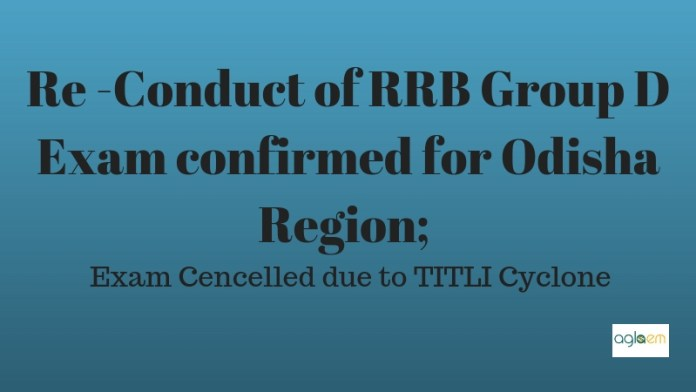 Re -Conduct of RRB Group D Exam confirmed for Orisha Region; Exam Cencelled due to TITLI Cyclone2