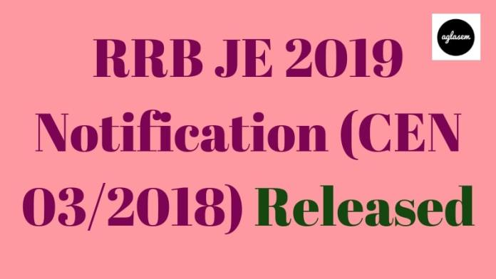 RRB JE 2019 Notifucation (CEN 03/2018) Released