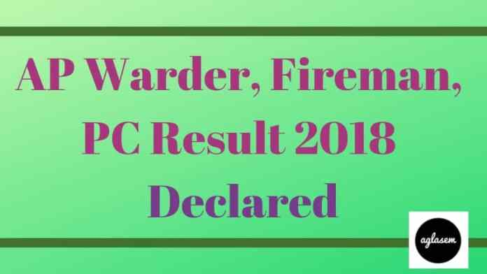 AP Warder, Fireman, PC Result 2018 Aglasem