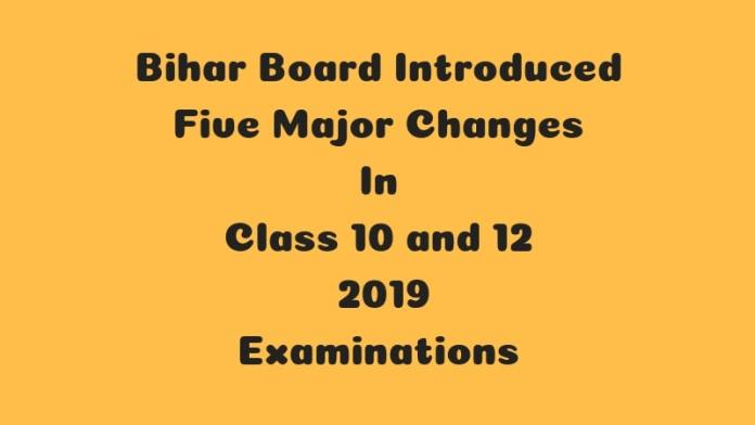 Bihar Board Introduced Five Major Changes In Class 10 and 12 2019 Examinations