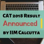 CAT 2018 Result Announced