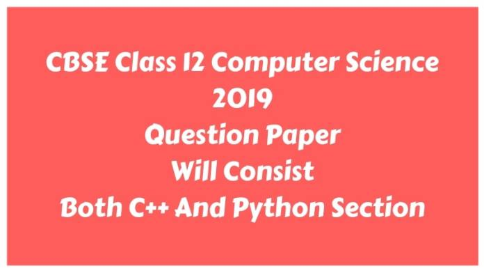 CBSE Class 12 Computer Science 2019 Question Paper Now Have Both C++ And Python Section