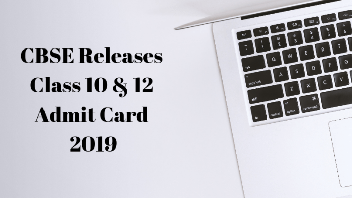 CBSE Releases Class 10 & 12 Admit Card 2019