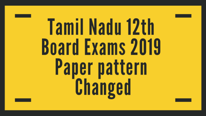Tamil Nadu 12th Board Exams 2019 Paper pattern Changed