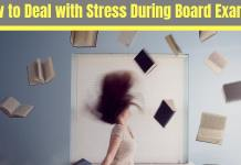 How to Deal with Stress During Board Exams