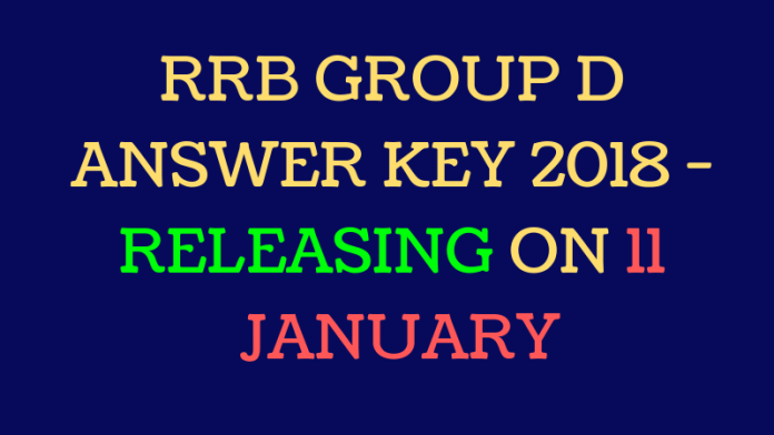 RRB Group D Answer key 2018 - Releasing on 11 January