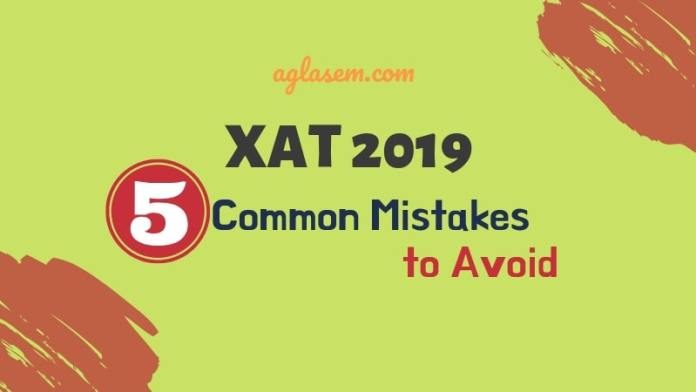 XAT 2019 - 5 common Mistakes to Avoid