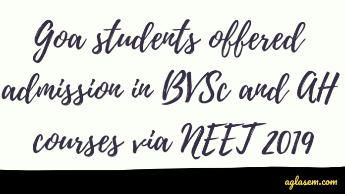 Goa students offered admission in BVSc and AH courses via NEET 2019