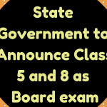 State Government to Announce Class 5 and 8 as Board exam