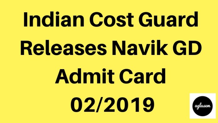Navik GD Admit Card 022019 Aglasem