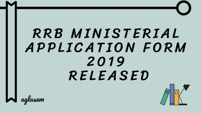 RRB Ministerial Application Form 2019 Released Aglasem