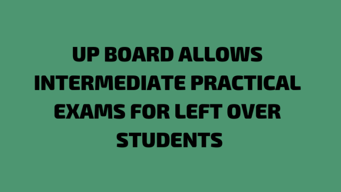 UP BOard Practical Exams Again for Inter
