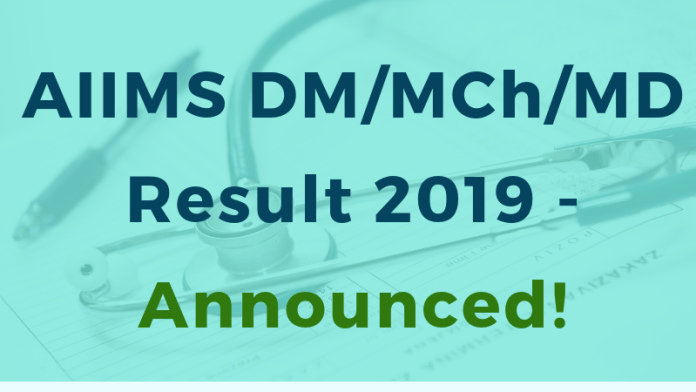 AIIMS DM / MCh / MD Result 2019 - Announced!