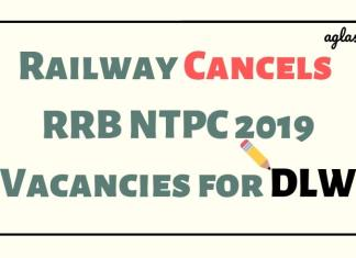 Railway Cancels RRB NTPC 2019 Vacancies for DLW Aglasem