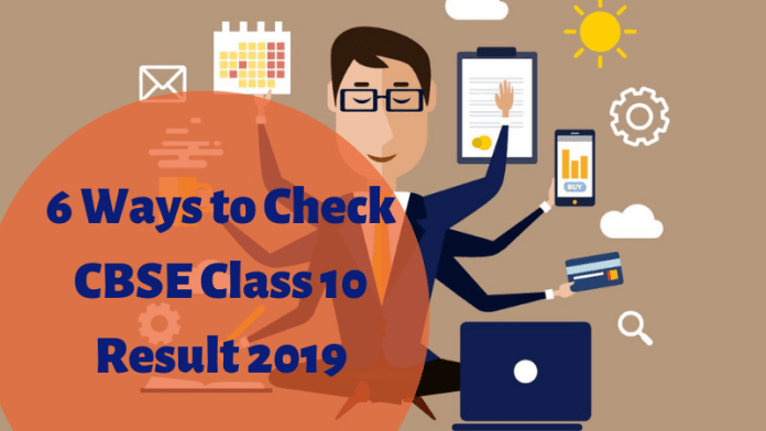 6 Ways to Check CBSE Class 10 Result 2019