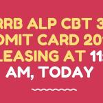 RRB ALP CBT 3 ADMIT CARD 2019 RELEASING AT 11:00 AM, TODAY Aglasem