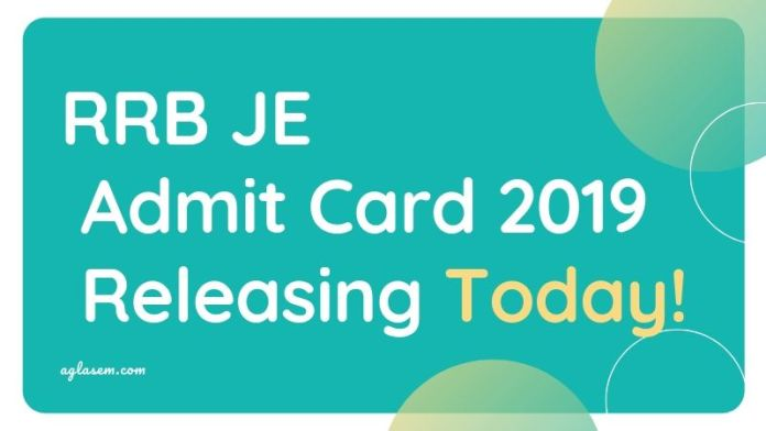 RRB JE Admit Card Releasing Today