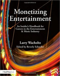 "The cover of Wacholtz's book, ""Monetizing Entertainment"""