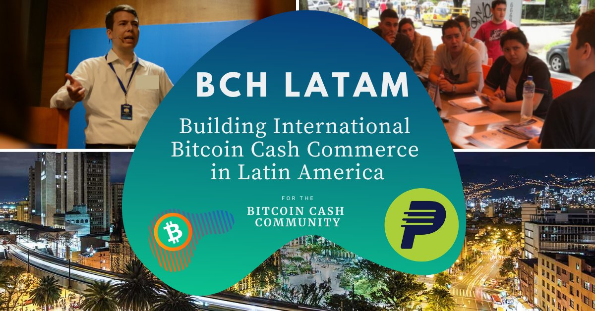 BCH Latam: Creating a Viral Feedback Loop for Mass Adoption With Bitcoin Cash