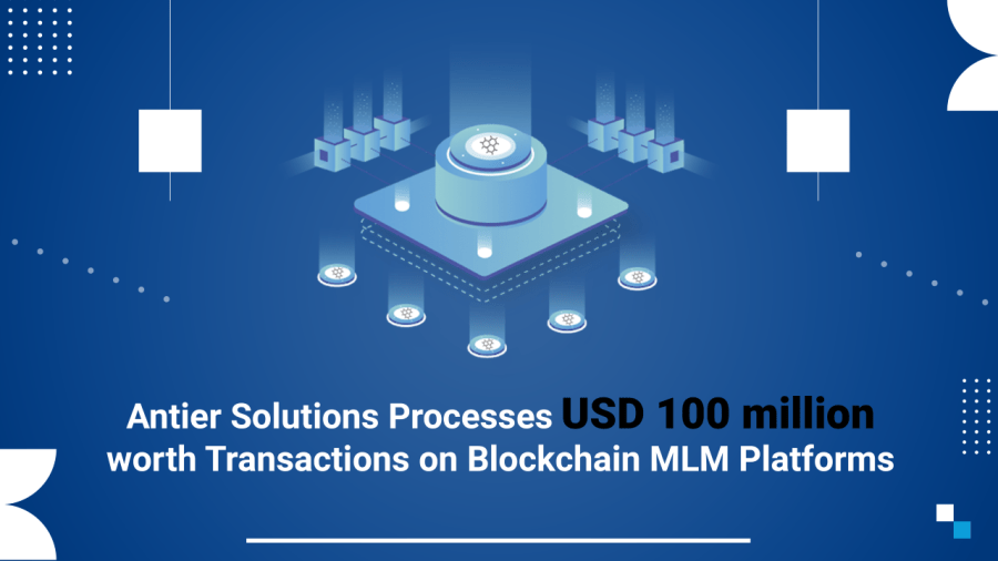 Antier Solutions Executes Transactions Worth $100 Million on Blockchain MLM Platforms