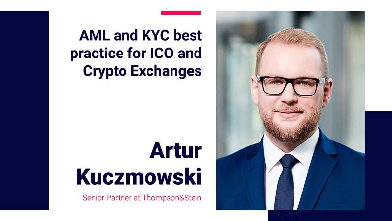 Senior Partner at Thompson&Stein, Artur Kuczmowski, Will Talk About AML & KYC Policies for Crypto Exchanges