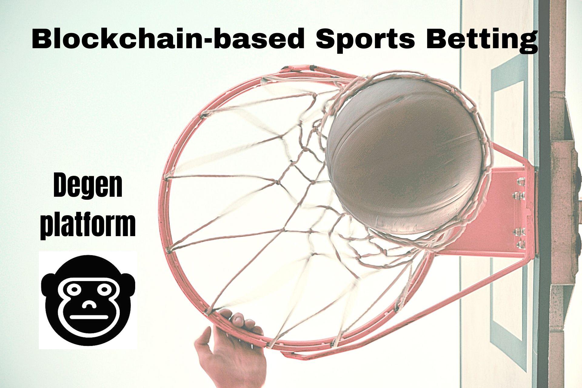 Degenerate Platform- A New Blockchain-based Sports Betting Initiative