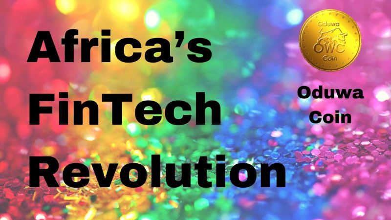 Oduwa Coin: Driving Africa's FinTech Revolution And Helping It Solve Its Financial Woes