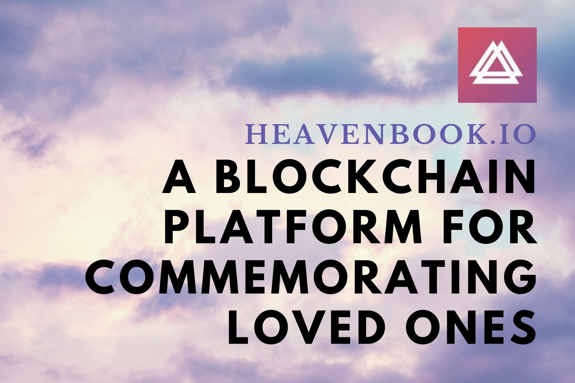 Heavenbook – A Blockchain Platform for Commemorating Past Heroes, Loved Ones, Plants, and Animals