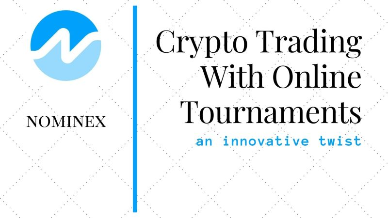 Nominex | Modifying the Crypto Trading Bottomline with Online Tournaments
