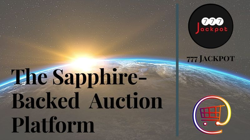 777 Jackpot – The Sapphire-Backed Playful Auction Platform for Real and Virtual Products