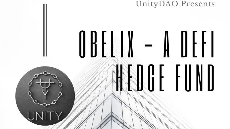 UnityDAO Presents Obelix, A DeFi Hedge Fund for Generating Passive Income