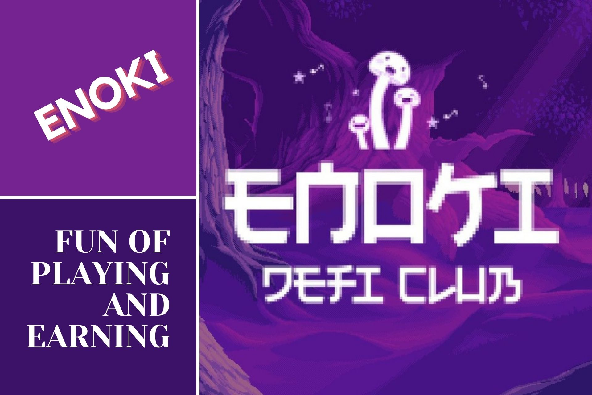 Enoki | The Fun of playing and the Satisfaction of Earning Money is now Fused