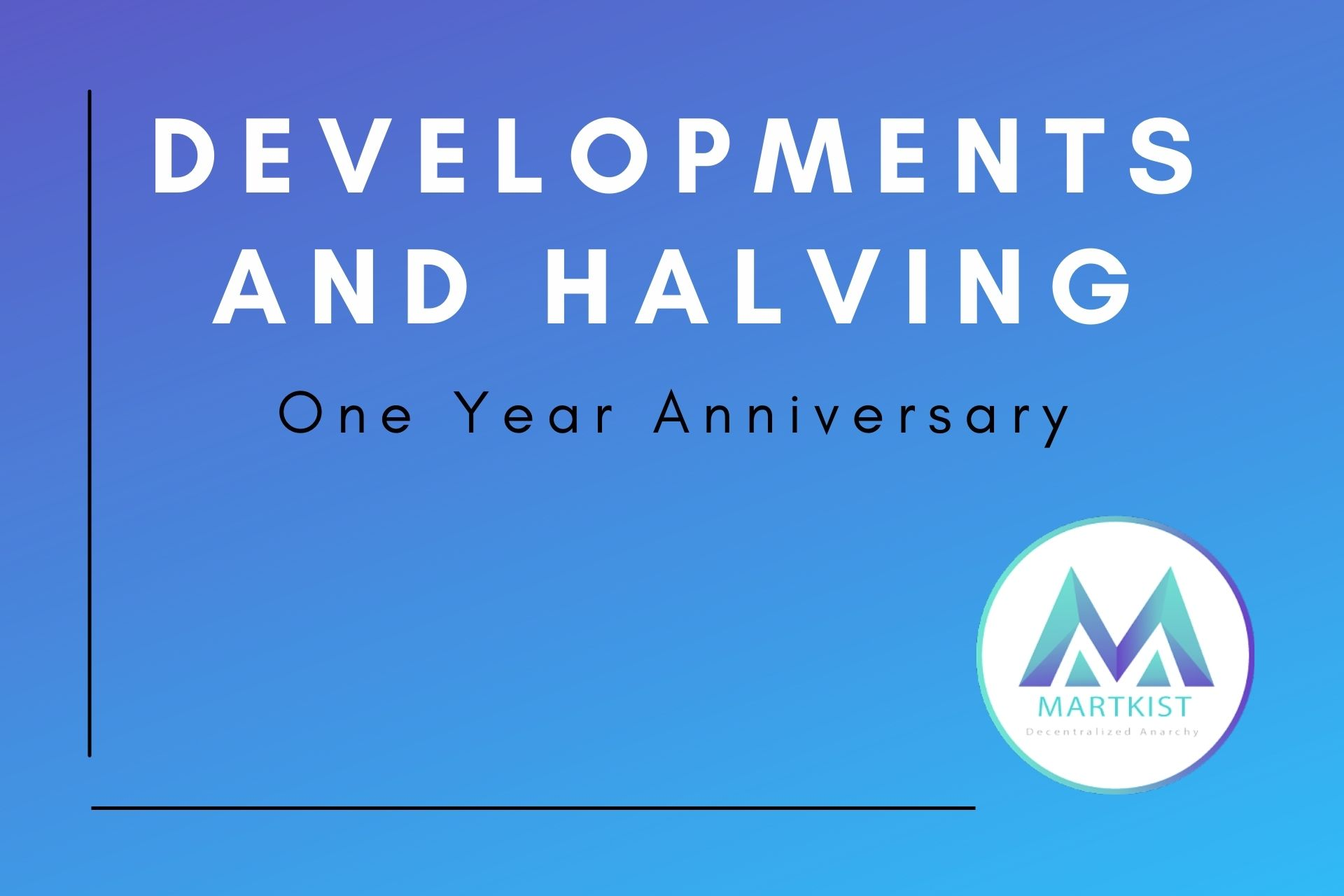 Martkist One Year Anniversary | Going Through the Developments and Halving