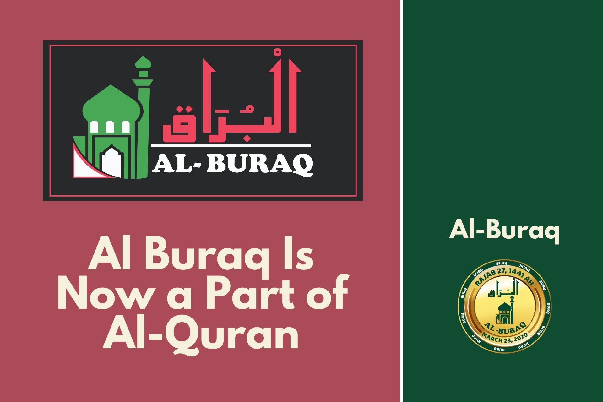 Al Buraq Is Now a Part of Al-Quran Promoting the Teachings of Holy Quran