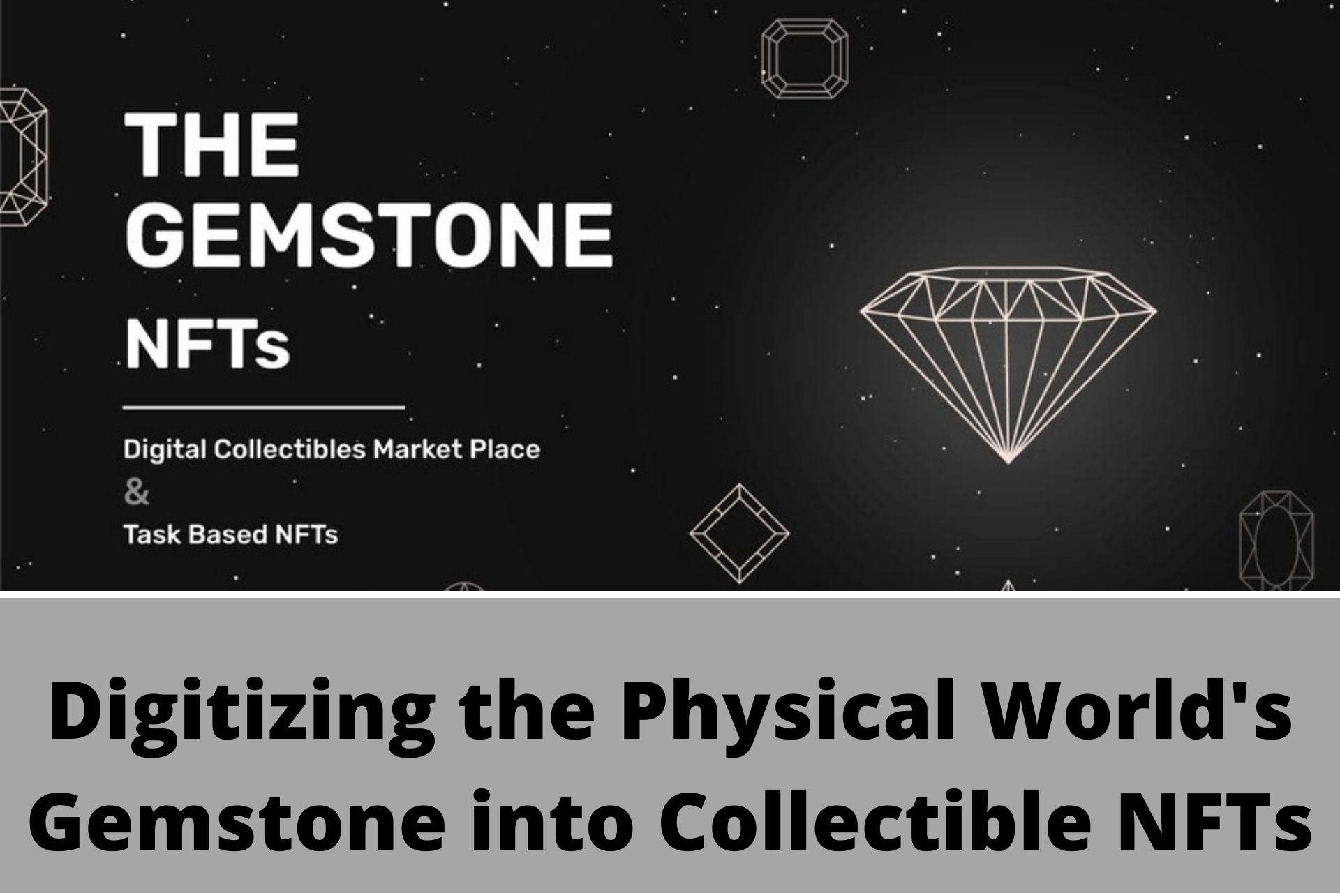 Gemstone | Building a Marketplace and Digitizing the Physical World's Gemstone into Collectible NFTs