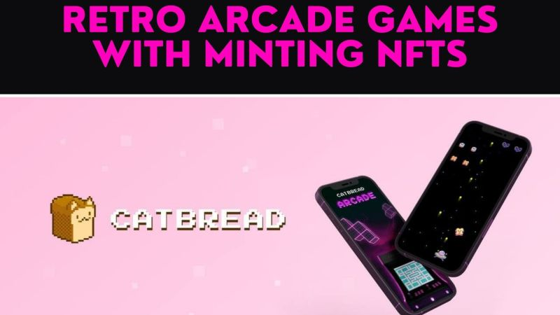 CatBread – Retro Arcade Games With Minting NFTs And Improved Tokenomics