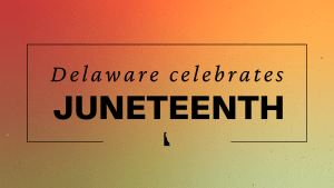 Delaware celebrates Juneteenth