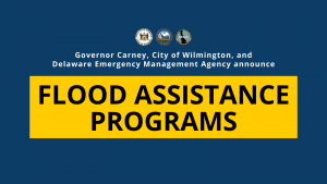 Governor Carney, City of Wilmington, and Delaware Emergency Management Agency announce Flood Assistance Programs