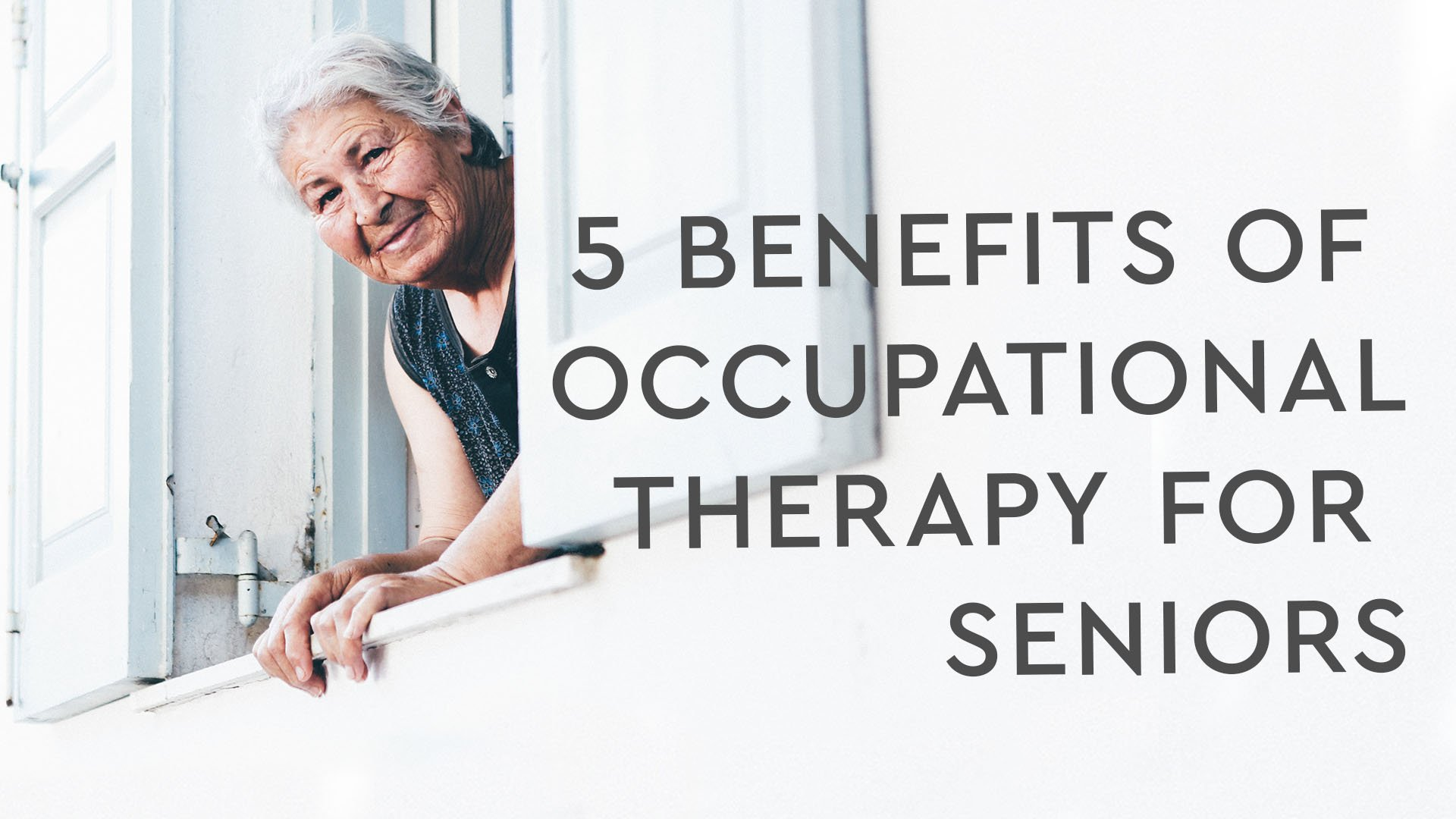 5 Benefits Of Occupational Therapy For Seniors