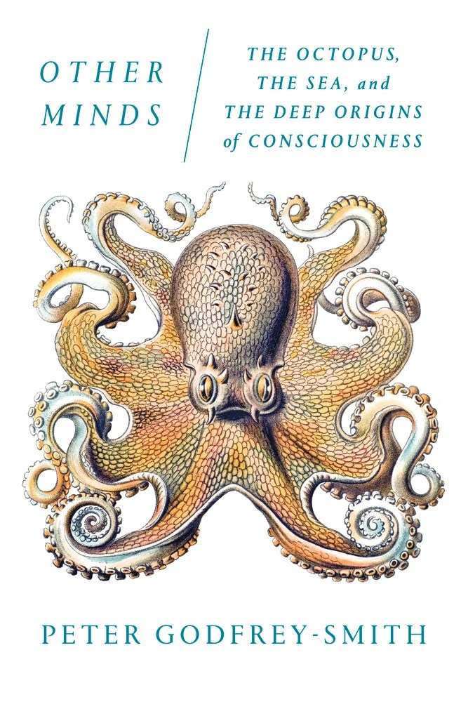 """Other Minds: The Octopus, the Sea, and the Deep Origins of Consciousness"" book cover."
