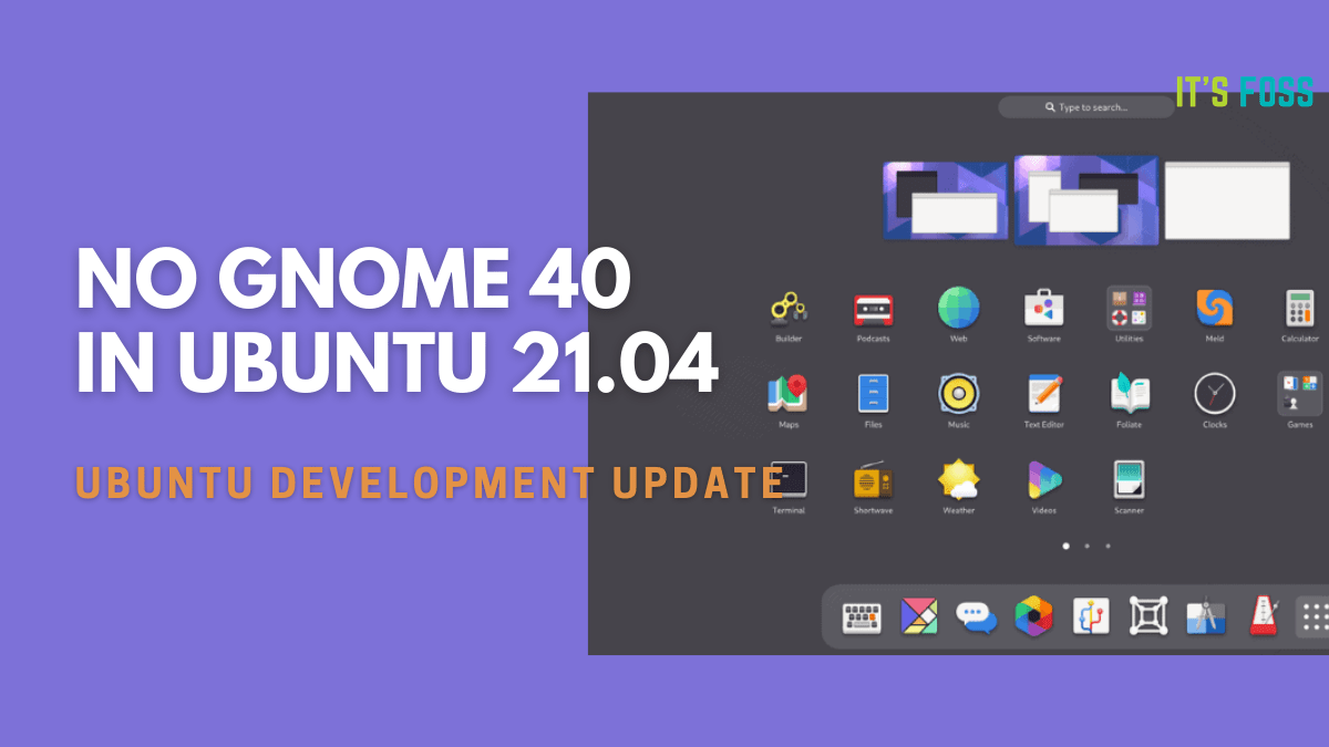 No GNOME 40 in Ubuntu 21.04