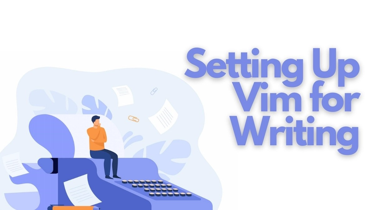 Setting up Vim for Writing